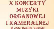 X Koncerty Muzyki Organowej i  Kameralnej