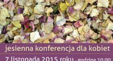 Zapraszamy na jesienną konferencję dla kobiet