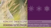 Koncert Świąteczny w Gliwicach - Joanna Rzyczniok