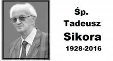 Zmarł śp. Tadeusz Sikora (1928-2016)