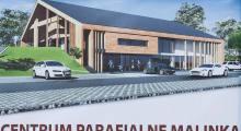 W Malince powstanie Centrum Parafialne