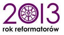 2013 - Rok Reformatorów