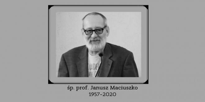 Zmarł śp. prof. Janusz Maciuszko