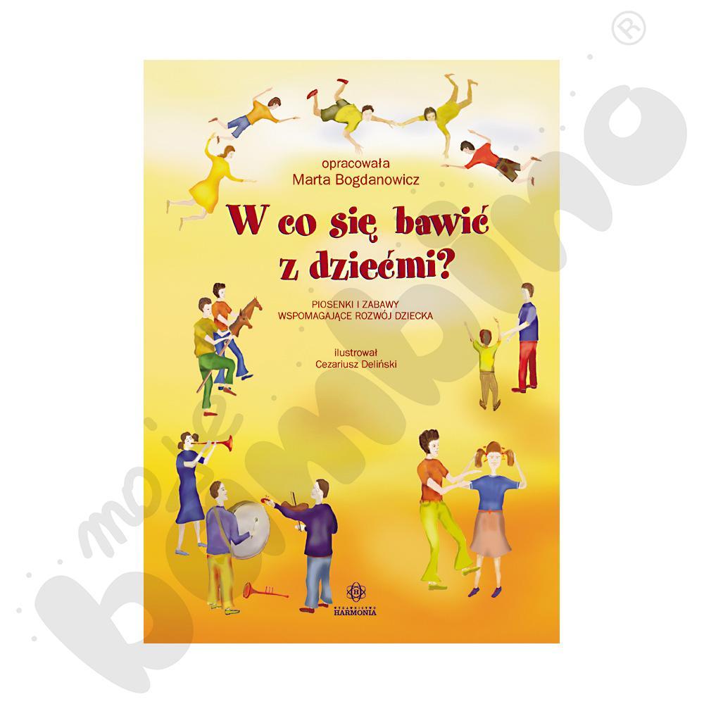 W co się bawić z dziećmi? Piosenki i zabawy wspomagające rozwój dziecka