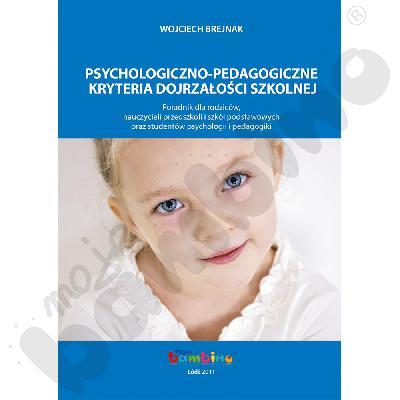 Psychologiczno-pedagogiczne kryteria dojrzałości szkolnej