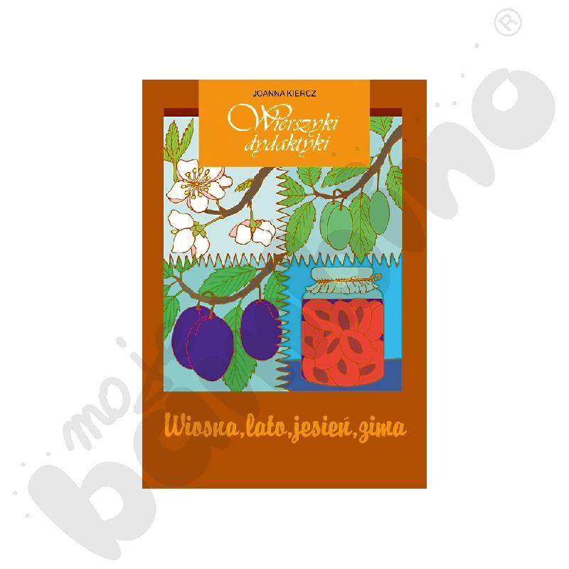 Wierszyki dydaktyki - Wiosna, lato, jesień , zima