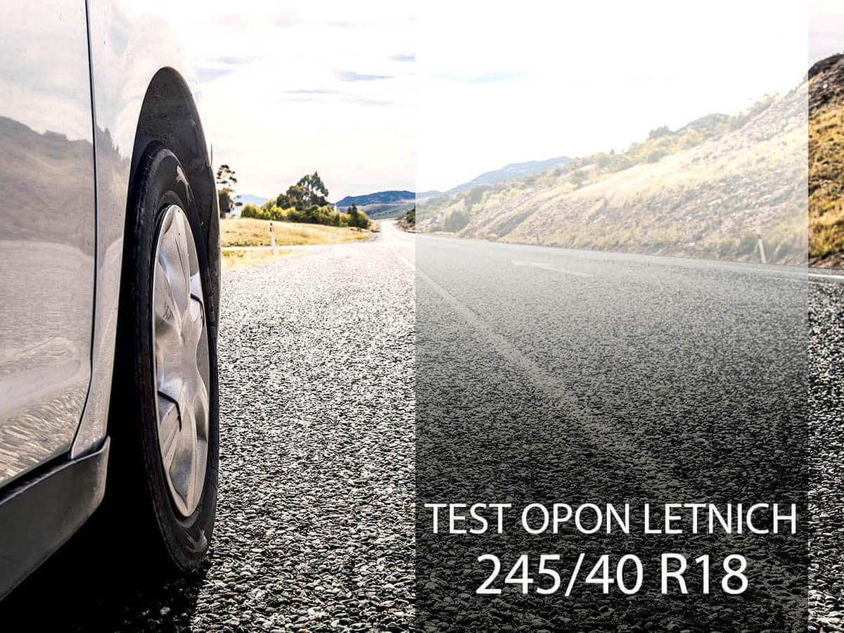 Test opon letnich 245/40 R18